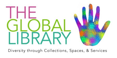 "multicolored hand next to the text ""the global library: diversity through collections, space, and services"""