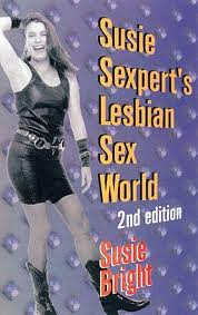 Cover of Susie Sexpert's Lesbian Sex World Bright, Susie.