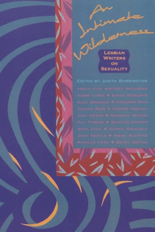Cover of An Intimate Wilderness: Lesbian Writers on Sexuality