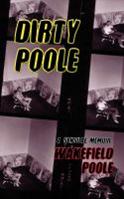 Cover of Dirty Poole: a Sensual Memoir
