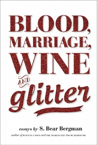 Blood, Marriage, Wine and glitter