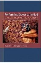 RiveraServera Performing Queer Latinidad